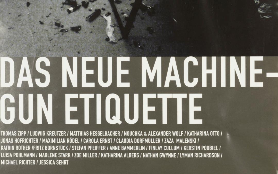Das neue Machine-Gun Etiquette – Galerie Andreas Hoehne – Klasse Thomas Zipp